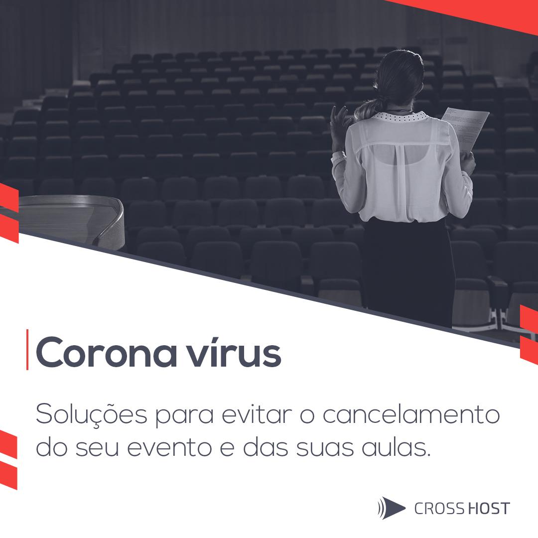 Coronavírus – Soluções para evitar o cancelamento do seu evento e das suas aulas