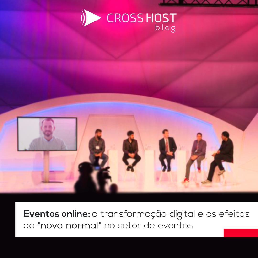 """Eventos online: a transformação digital e os efeitos do """"novo normal"""" no setor de eventos"""