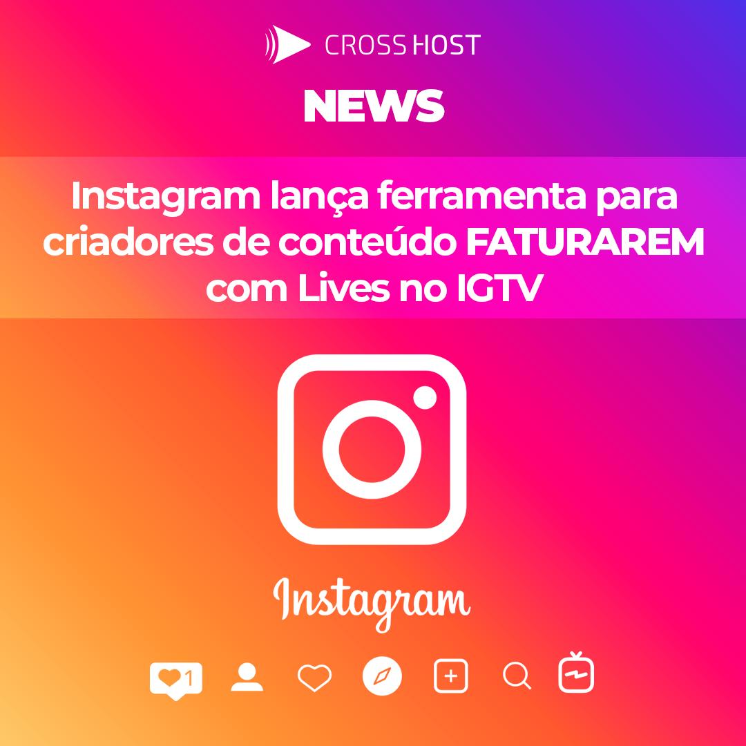 Lives: Instagram lança ferramenta para ajudar a faturar com Lives no IGTV