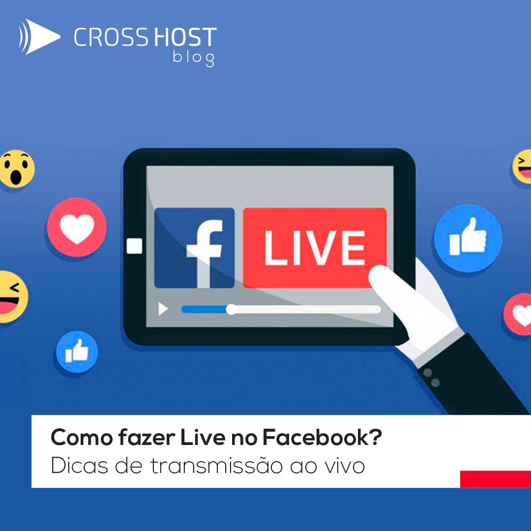 Como fazer Live no Facebook? Dicas de transmissão ao vivo