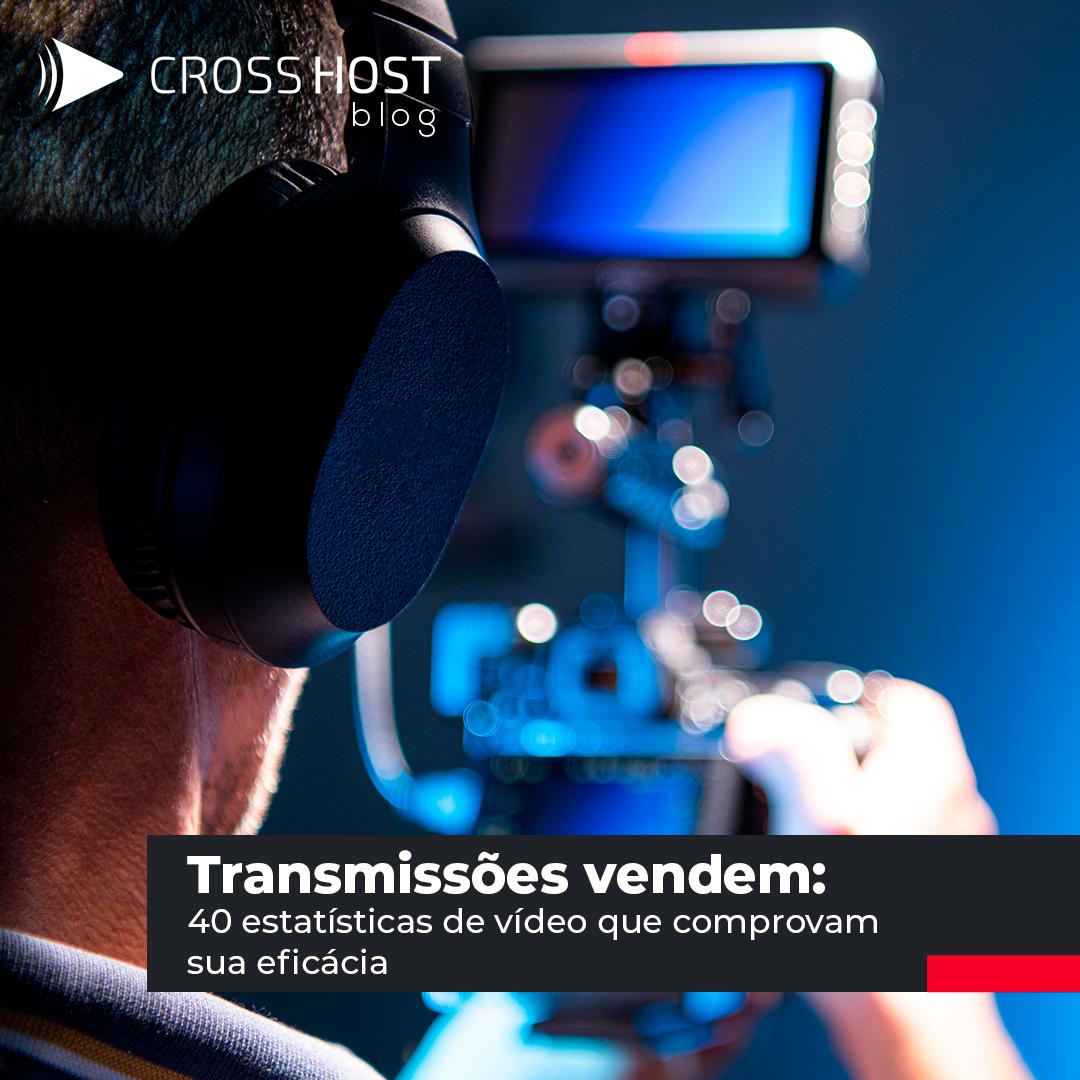 Transmissões: 40 Estatísticas de vídeo que comprovam sua eficácia