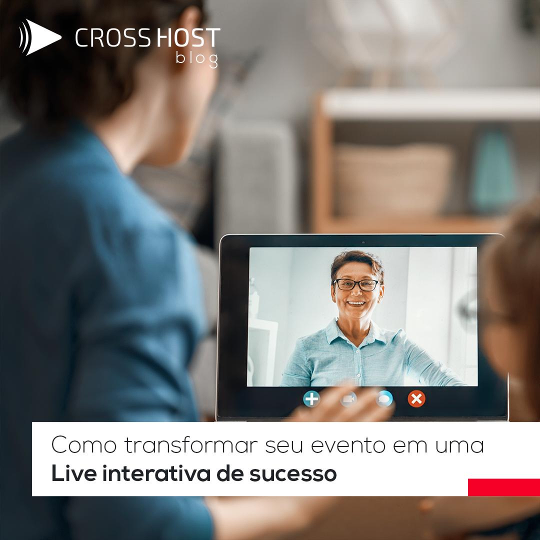 Como transformar seu evento em uma Live interativa de sucesso?