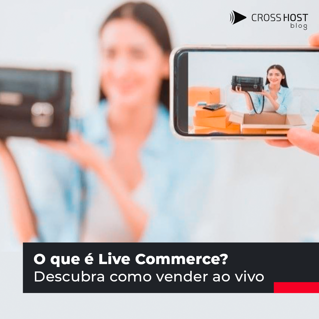 O que é Live Commerce? Descubra como vender ao vivo