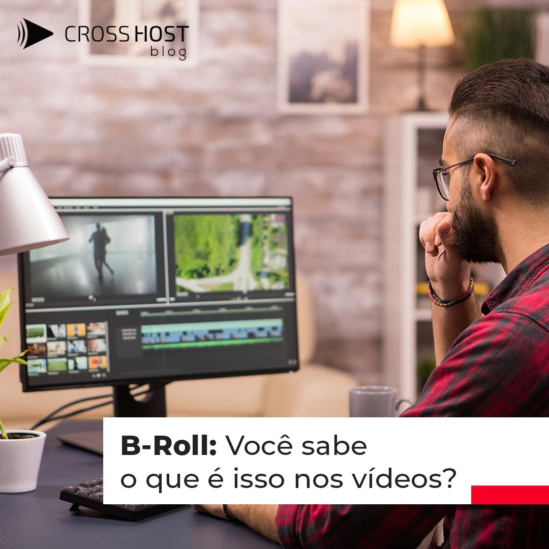 B-roll: Você sabe o que é isso nos vídeos?