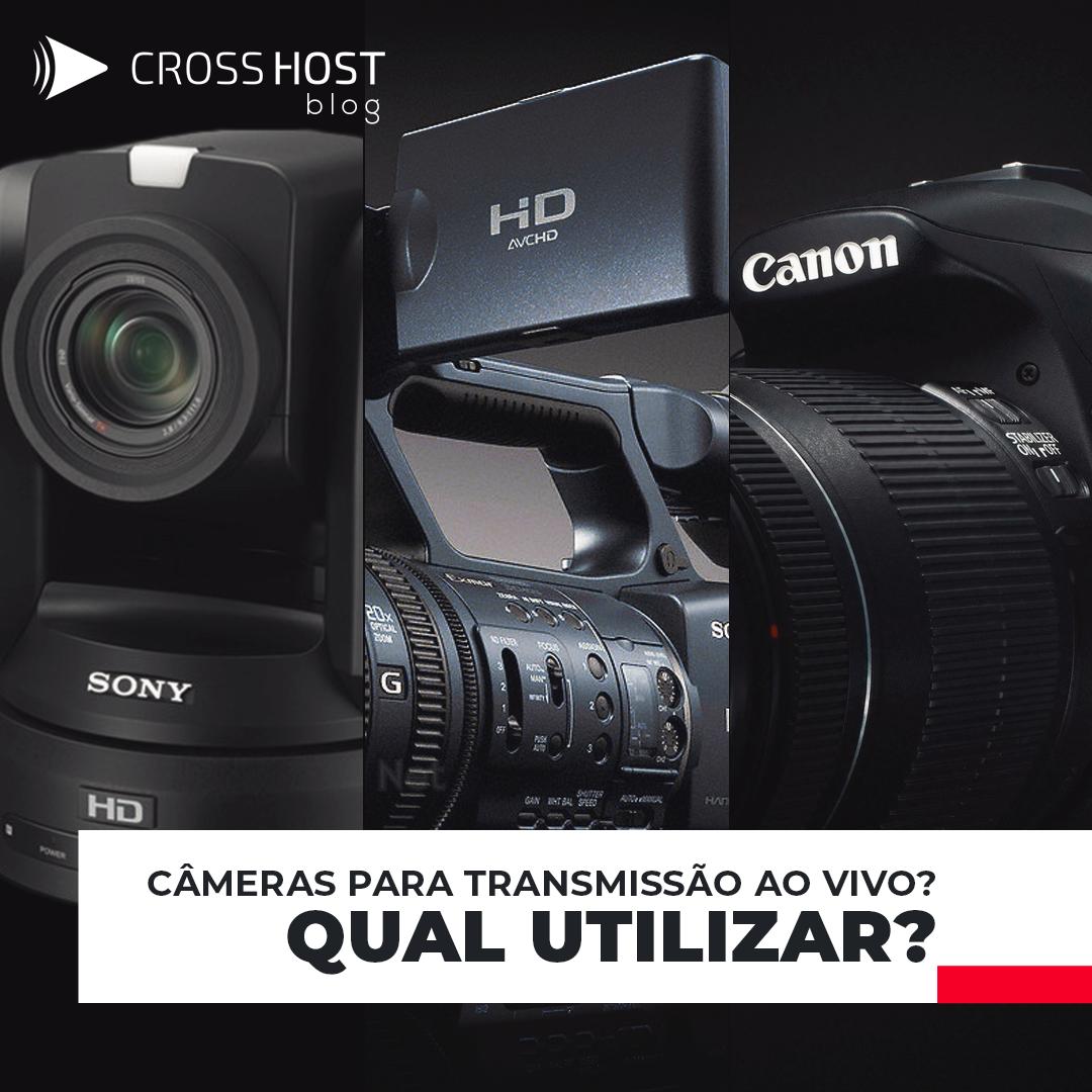 Câmeras para transmissão ao vivo : qual utilizar?
