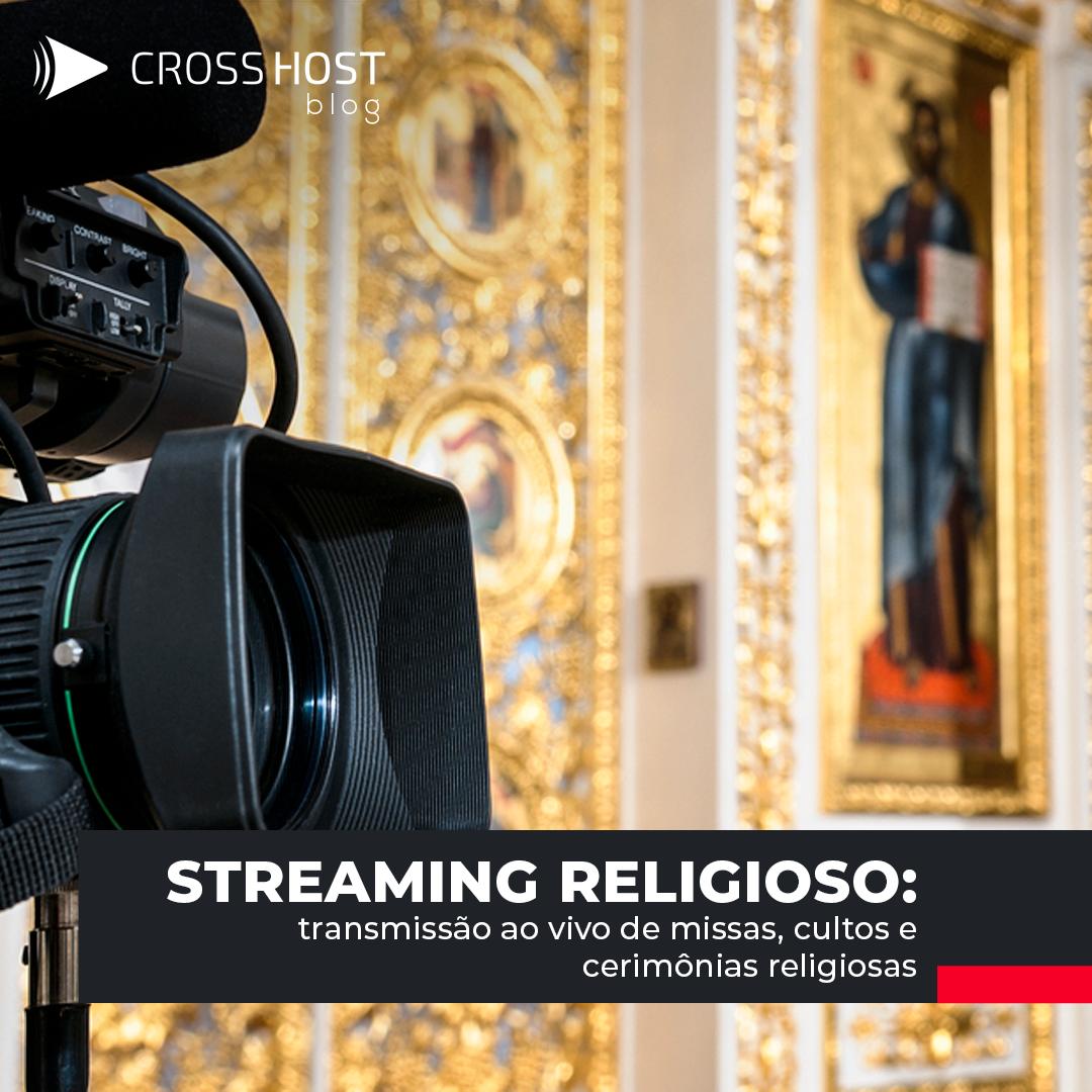 Streaming religioso: transmissão ao vivo de missas, cultos e cerimônias religiosas
