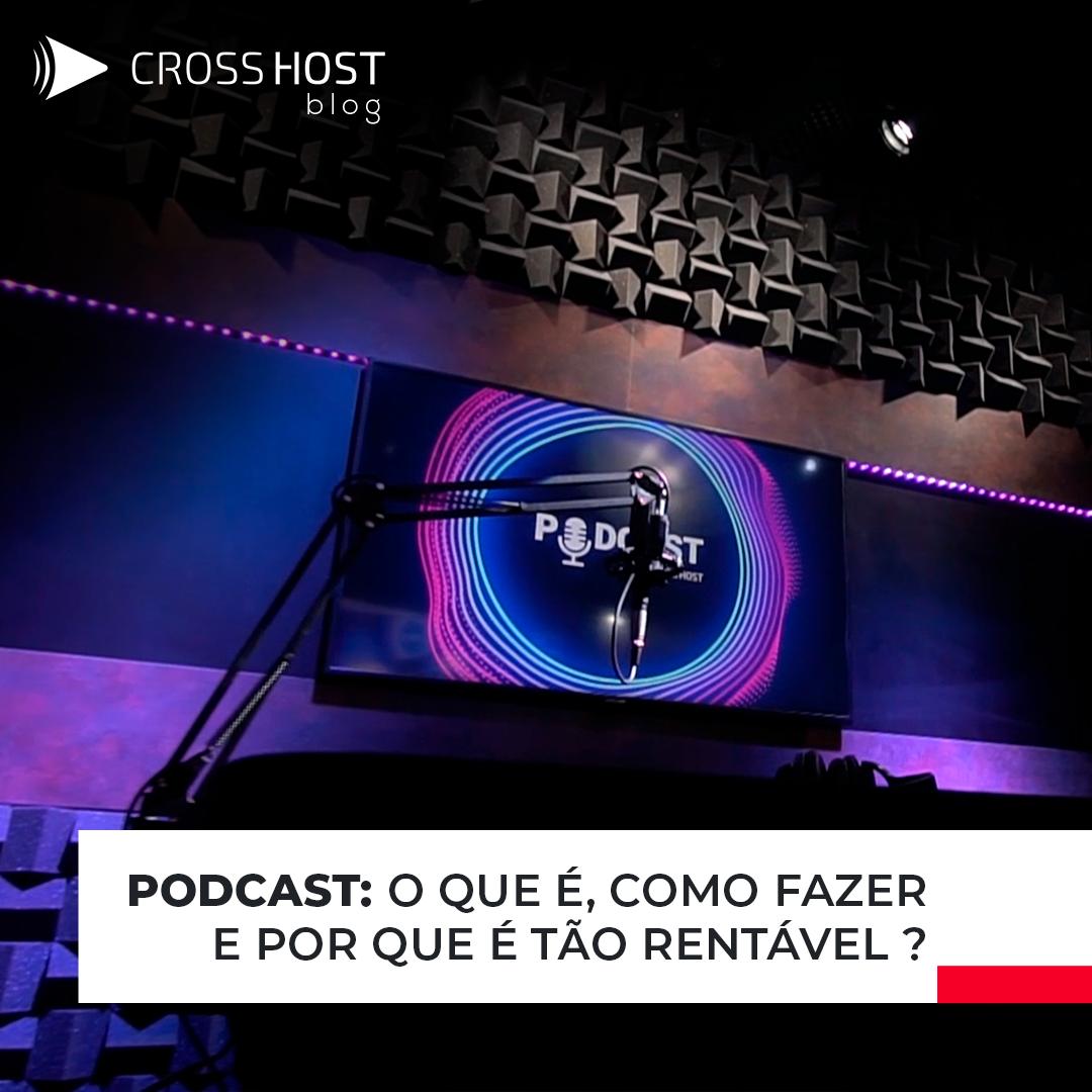 Podcast : o que é, como fazer e por que é tão rentável?