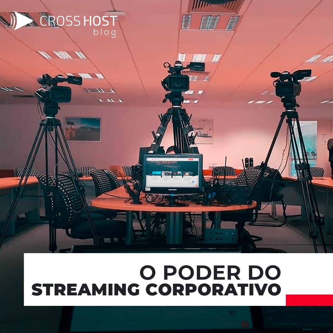 O poder do Streaming corporativo