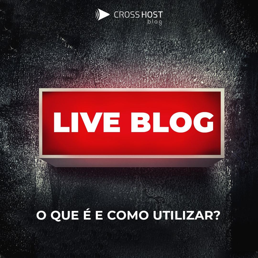 O que é Live blog ? 5 vantagens do formato