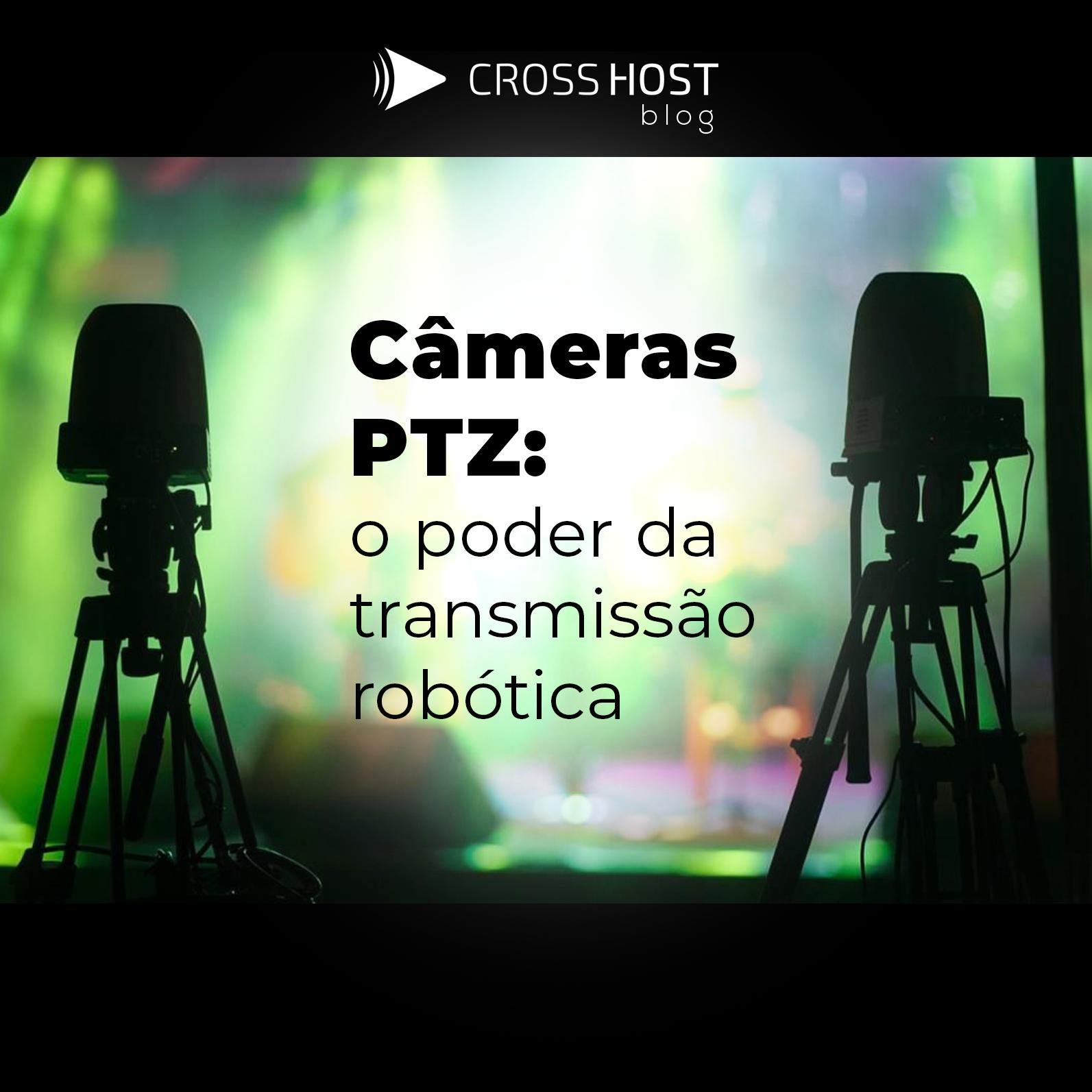 Câmeras PTZ: o poder da transmissão robótica