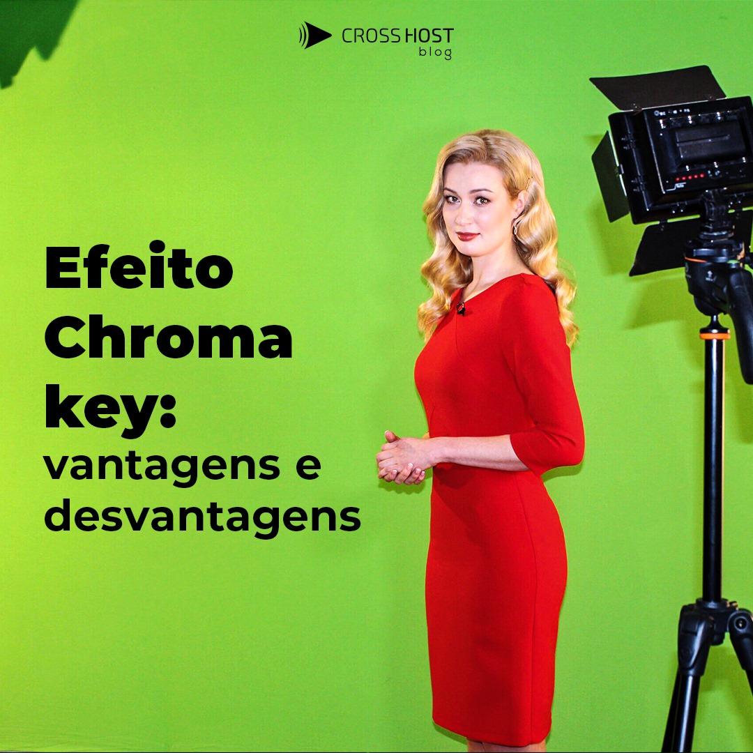 Efeito Chroma key: vantagens e desvantagens