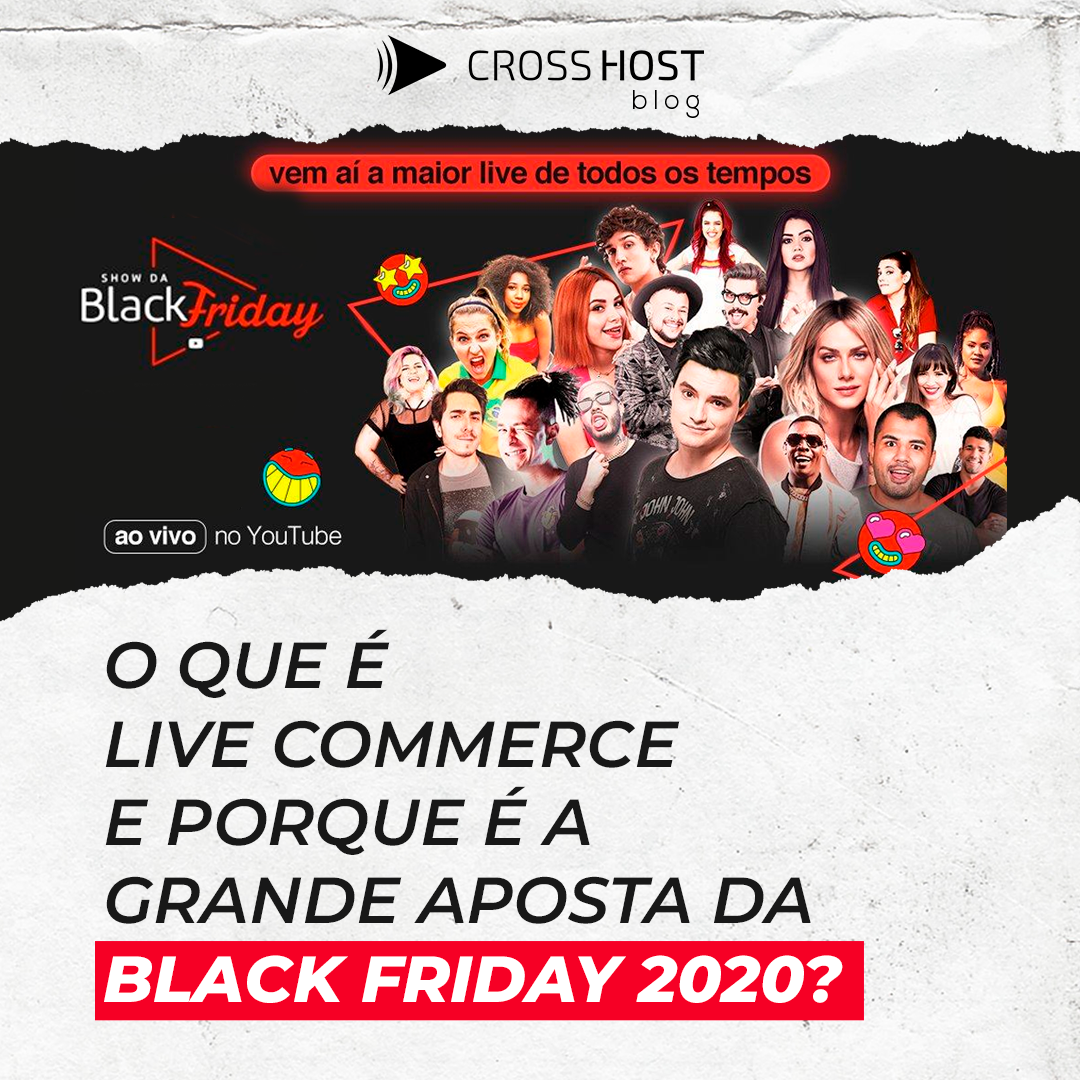 O que é Live Commerce e porque é a grande aposta da Black Friday 2020?