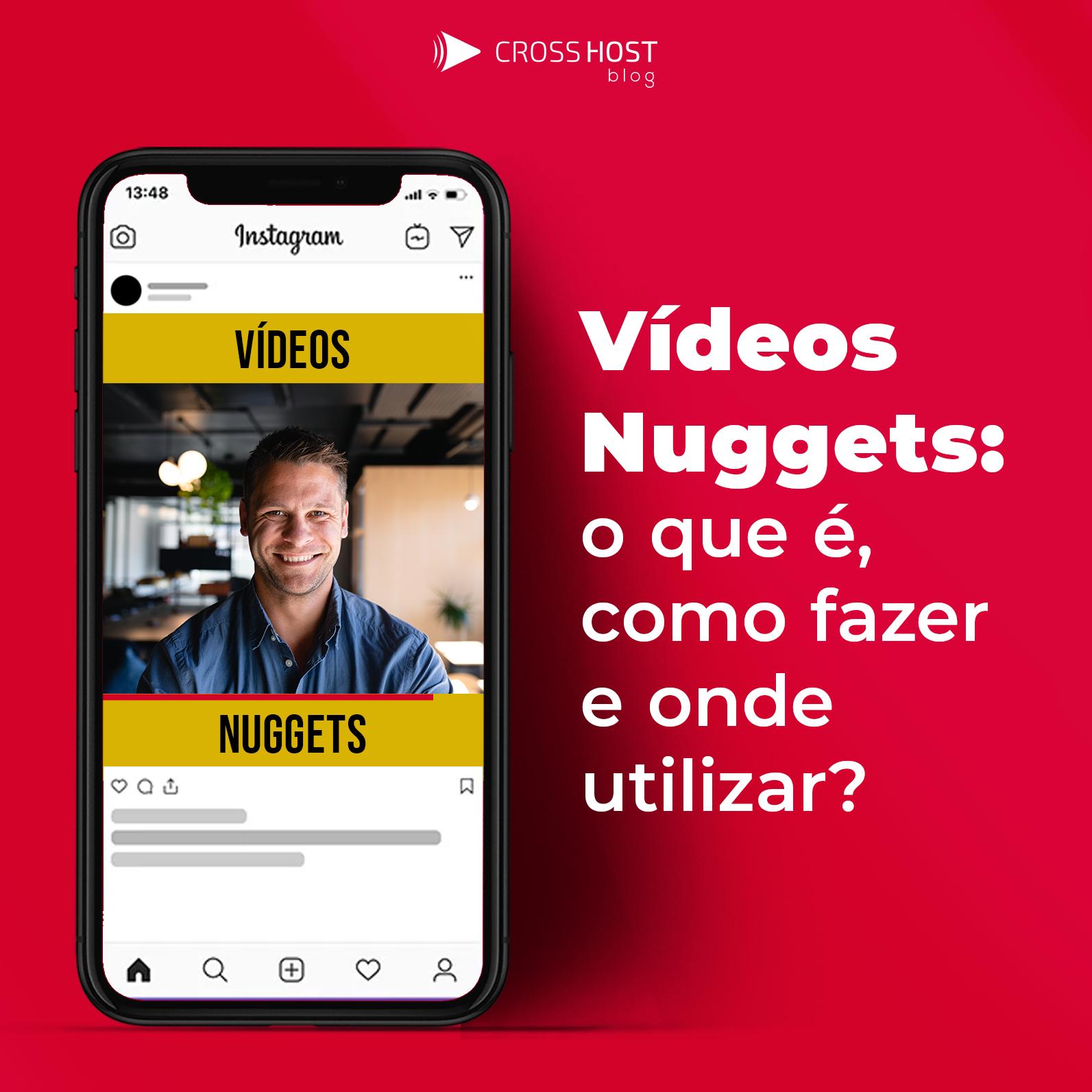 Vídeos Nuggets: o que é, como fazer e onde utilizar?