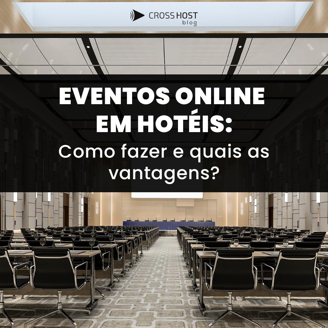 Eventos online em hotéis: como fazer e quais as vantagens?