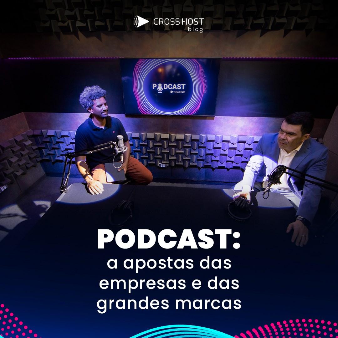 Podcasts: a aposta das empresas e das grandes marcas