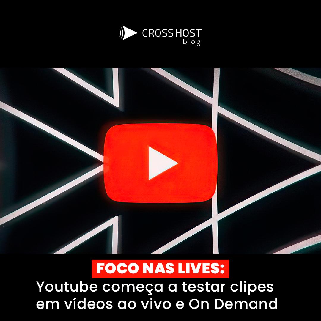 YouTube Clips : nova ferramenta para Lives e vídeos On Demand