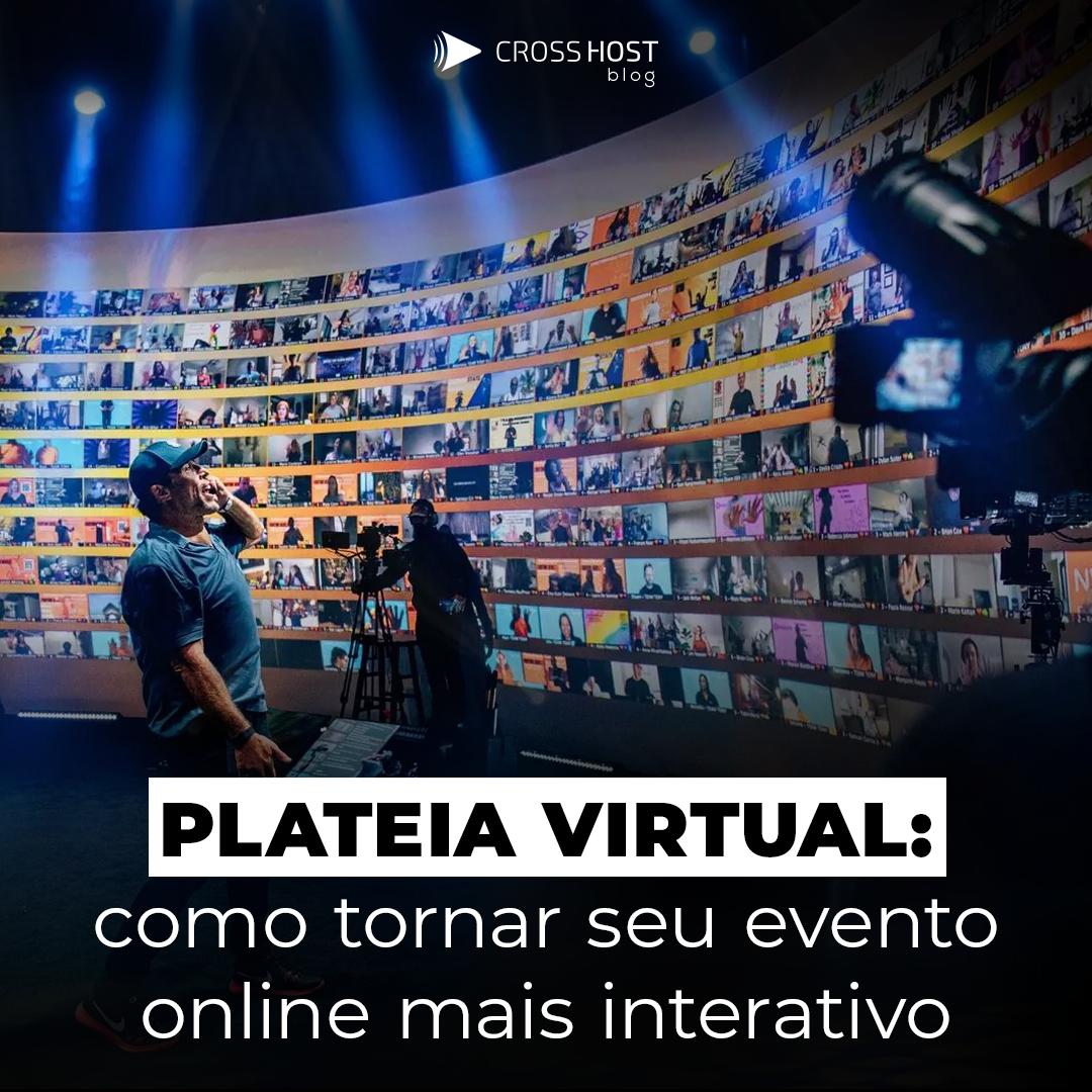 Plateia virtual: como tornar seu evento online mais interativo