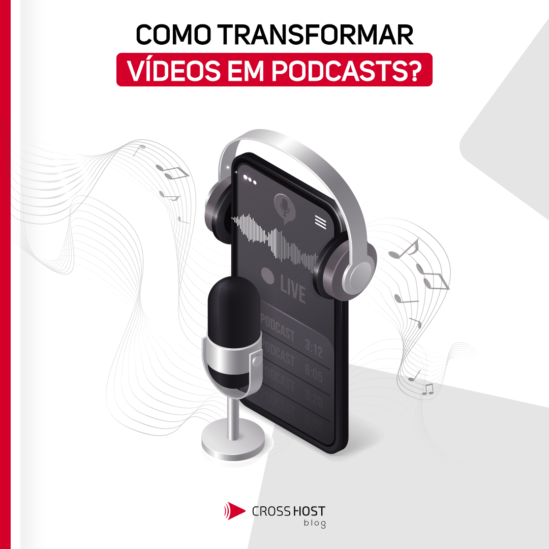 Como transformar vídeos em Podcasts?